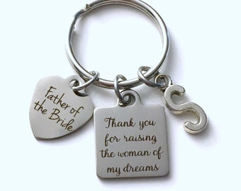 Thank you for raising the woman of my dreams Keychain, Gift for Father of the Bride Key Chain, Initial Letter Dad's Day Present Jewelry him