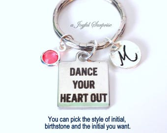 Dance KeyChain, Dancer's Keyring, Dance your heart out Key Chain, Gift for Teacher's Present Tap Step dance Ballet Jazz initial Birthstone