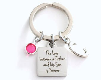 Valentines Day Present, The Love between a Father and his Son is Forever Keychain, Gift for Key Chain, Letter Initial Him From Dad