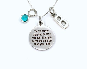 Gift for Teenage Girls Necklace, You're braver than you believe stronger than you seem smarter than you think Daughter Jewelry, Teen Present