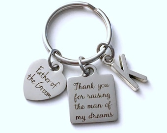 Thank you for raising the man of my dreams Keychain, Gift for Father of the Groom Key Chain, Initial Letter Dad's Day Present Jewelry him