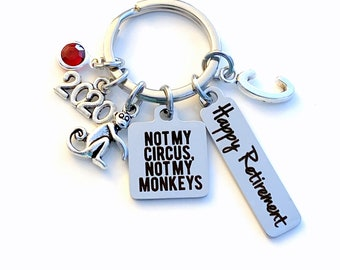 Retirement Gift for Boss Keychain, 2020 Not my Circus, Not my Monkeys Keyring, Retire Key Chain Present him her women Men Co worker coworker