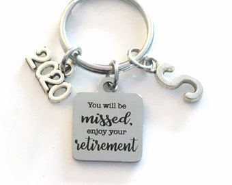 You will be missed, enjoy your retirement Keychain, 2020 Retirement Key Chain, Coworker Keyring, Gift for Boss Retired present Co Worker