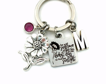 Be a sunflower, stand tall on the darkest days to find the sunlight Keychain, Sunflower Key Chain, Gift for Daughter Keyring, BFF Present