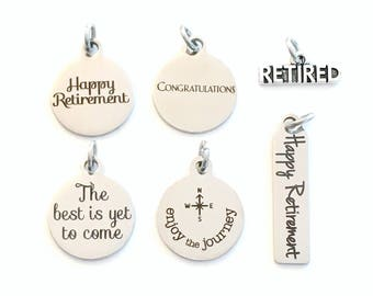 Retirement Charm, Add on to any listings single Pendant Happy Retirement Retired Congratulations, The best is yet to come, Enjoy the Journey
