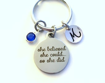 Gift for Woman Key Chain, Girlfriend KeyChain New Job Promotion Graduation Present Keyring She believed She could so she did initial custom