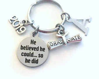 He believed he could, so he did Keychain, 2019 Graduation Present for Men Boy Key Chain Grad Keyring Jewelry Initial Birthstone him Graduate