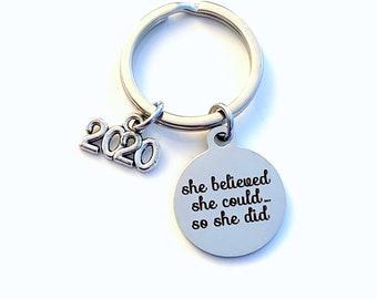 Congratulation Gift, 2020 Job Promotion Key Chain, Milestone Achievement Celebration Graduation She believed she could so she did 2018 2019