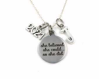 Charm Necklace / 2021 Graduation Jewelry / She Believed She could so she did Gift / Grad Present / Accomplishment her women woman Retirement