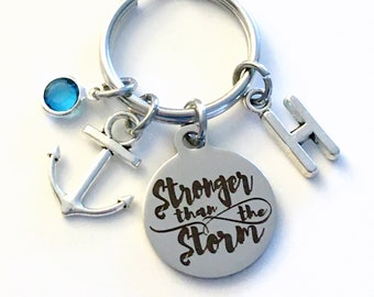 Stronger than the Storm Keychain, Gift for encouragement Key Chain Keyring Initial letter women her him birthstone divorce illness anchor