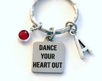 Dancer's KeyChain, Dance Team Gift Keyring, Hip Hop, Lyrical Recital Present, Dance your heart out Key Chain, Ballet Tap Initial Birthstone