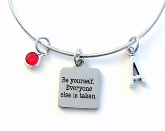 Be yourself everyone else is taken Bracelet, Quote Charm Bangle, Silver Jewelry, Gift for teenage daughter teen girl birthstone her initial