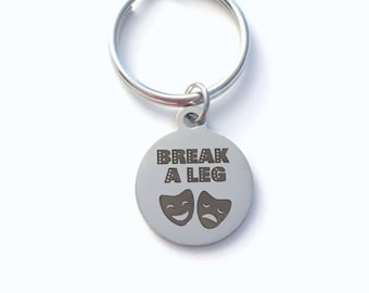 Gift for Theater Actor Keychain,  Break a Leg Key Chain, Opening Night Actress Keyring Key ring Drama Performer Man Men birthday present