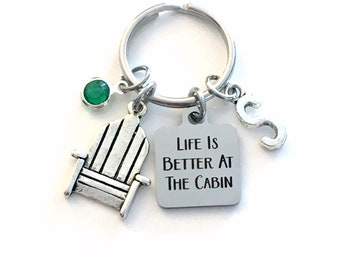 Life is better at the Cabin Key Chain, Vacation Home Keychain, Gift for Mother's Day, Father's Dad Mom Keyring, Birthday present cottage