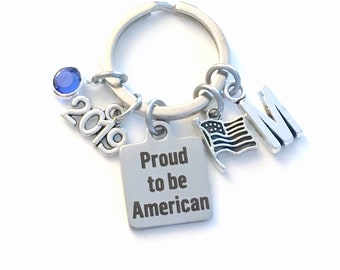 New Citizen Gift Keychain, Proud to be American, 2019 Key Chain for USA Keyring Present birthstone initial Flag Charm her women Patriotic