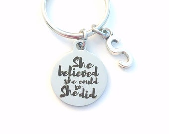 She believed she could so she did Keychain, College Graduation Gift for University Grad Key Chain, High School Keyring Initial Birthstone