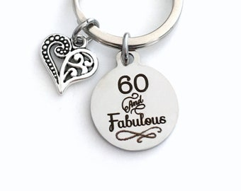 60th birthday gifts for women Key Chain, 60 and Fabulous Keychain, Sixty Gift for Men, Man, or Woman