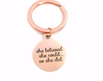 She believed she could so she did Keychain / Graduation Gift for College Student Keyring / Rose Gold Key Chain / Grad Present High School