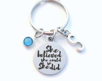 She believed she could so she did Gift, College Graduation Keychain, University Grad Key Chain, for High School Keyring Initial Birthstone
