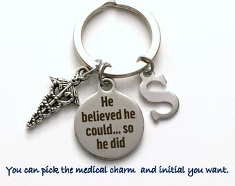 He believed he could, so he did Keychain, Medical Caduceus Gift for Father's Day Key Chain, Dad Keyring Letter Men Man Initial Present can
