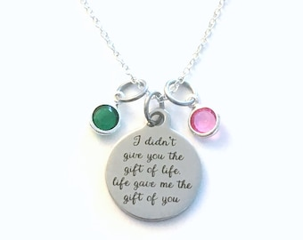 Gotcha Day Necklace Birthday Jewelry, I didn't give you the gift of life, life gave me the gift of you Adoption for Daughter from mother mom