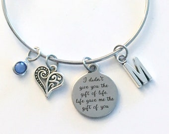 I didn't give you the gift of life, life gave me the gift of you Bracelet, Adoption Jewelry, Charm Bangle, Silver Gotcha Day Mom Daughter