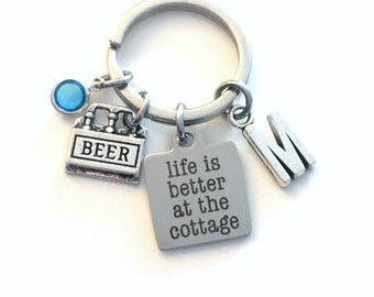 Life is better at the Cottage Key Chain, Cabin Keychain, Gift for Mother's Day, Father's Dad Mom, Beer Keyring,  Birthday present men women