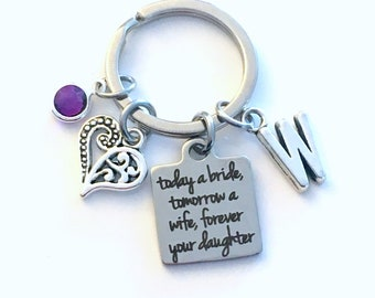 Gift for Mother of the Bride's Parent Keychain, Today a bride, tomorrow a wife, forever your daughter Key Chain, Father from present him her