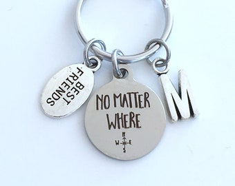 Moving Away Gift for Best Friend Keychain, No matter where Key Chain, Boyfriend Girlfriend long distance relationship him her women men guy