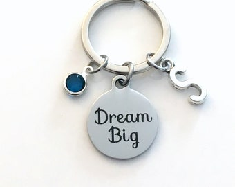 Dream Big Keychain, Graduation Gift for New Grad, Motivational Key Chain, High School Graduate Keyring Birthday Present Birthstone Initial