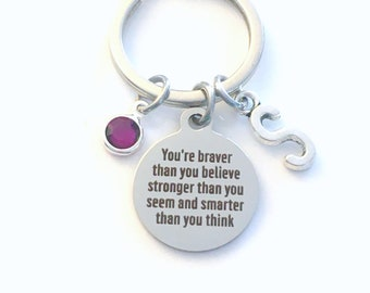 You're braver than you believe stronger than you seem smarter than you think Key Chain / Gift for Daughter Keychain /  Son Keyring Present