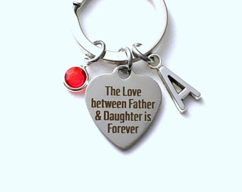 Gift from Dad, The Love between Father and Daughter is forever KeyChain Keyring Key chain Personalized Initial Birthstone birthday present