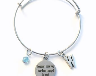 Because I knew you, I have been changed for good Bracelet Wicked, Gift for Theater Nerd Charm Jewelry Silver Bangle initial Musical Broadway
