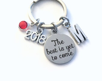 The best is yet to come Keychain, 2018 Gift for Retirement Key chain, or Graduation Keyring, Initial letter her women men him, encouragement