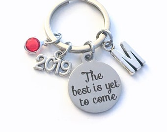 The best is yet to come Keychain, 2019 Gift for Retirement Key chain, or Graduation Keyring, Initial letter her women men him, encouragement