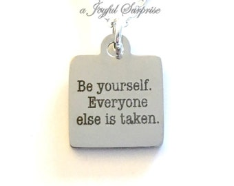 Be Yourself Jewelry, Be Yourself Everyone Else is Taken Necklace, Gift for Daughter Son Inspirational Motivational Oscar Wilde Quote charm