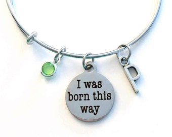 I was born this way Jewelry Charm Bracelet, Gift for Gay Pride LGBT Present, Bangle initial Birthstone Birthday Transgender Lesbian Bisexual