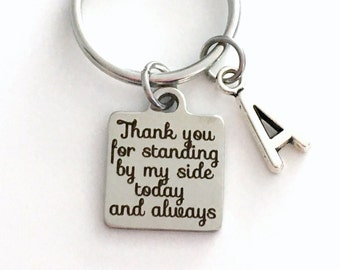 Gift for Groomsmen, Best Man Present, Thank you for standing by my side, today and always Keychain, Groom's Mother Father Key Chain Bride