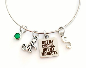 Not My Circus Not My Monkeys Bracelet, Circus Jewelry Charm Bangle, Personalized Gift for Daycare Au Pair Nanny, Funny Retirement women girl