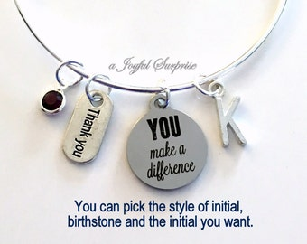 You Make a Difference Bracelet, Gift for a Volunteer Gift, Teacher Jewelry Silver Charm Bangle Coach Thank you initial birthstone Custom