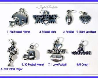 Football Charm, Silver Football Charms, Your choice Football Mom, Football Helmet, I love Football, Football player, #1 Coach 1 single Charm