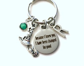 Because I knew you, I have been Changed for good Keychain, Witch Key Chain, Wicked Keyring, Halloween Gift Initial Present Jewelry pumpkin