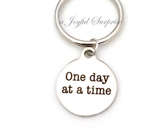 One Day at a Time Keychain / Gift for Recovering Addict Key Chain
