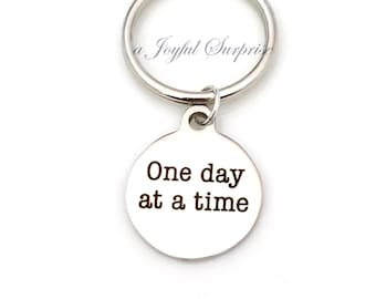 One Day at a Time Keychain / Gift for Recovering Addict Key Chain / Sponsor Present / NA or AA Alcoholics Anonymous Recovering Keyring him
