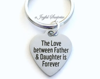 Gift for Dad, The Love between Father and Daughter is forever KeyChain Keyring Key chain Christmas Birthday Father's Day present from step