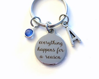Everything Happens for a Reason Keychain, Get Well Keychain Quote Key Chain, Spiritual Gift for Illness Keyring Initial Birthstone present