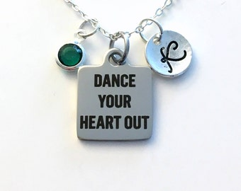 Dance Your Heart Out Necklace, You pick Initial & Birthstone, Dance Friends Jewelry, Dance Teacher Mom, Dancers Gifts for Recital Opening