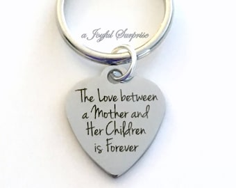 Gift from Kids KeyChain, The Love between a Mother and her Children is forever Daughter Key chain Mom for Child Keyring Mothers Day present