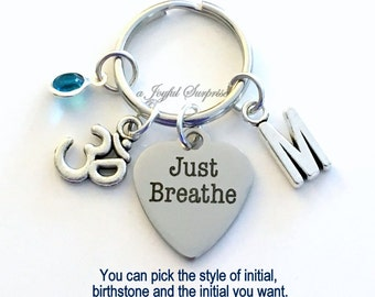 Just Breathe KeyChain Ohm Keyring Mantra Gift for Yoga teacher Key chain Jewelry Grounding Personalized Initial Birthstone birthday Present