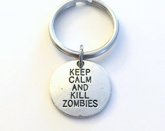 Keep Calm and Kill Zombies Keychain Key Chain, Halloween Keyring Gift For Gamer Present Gaming Geek player Teenager Teenage boy Girl Man Men